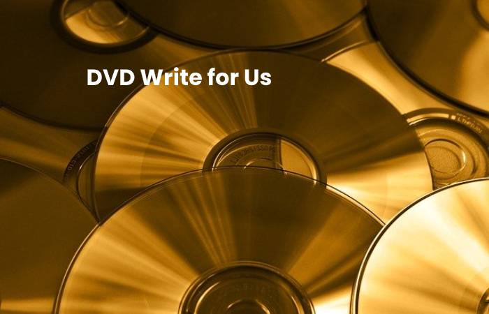 DVD Write for Us