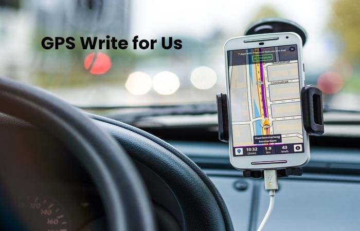 GPS Write for Us
