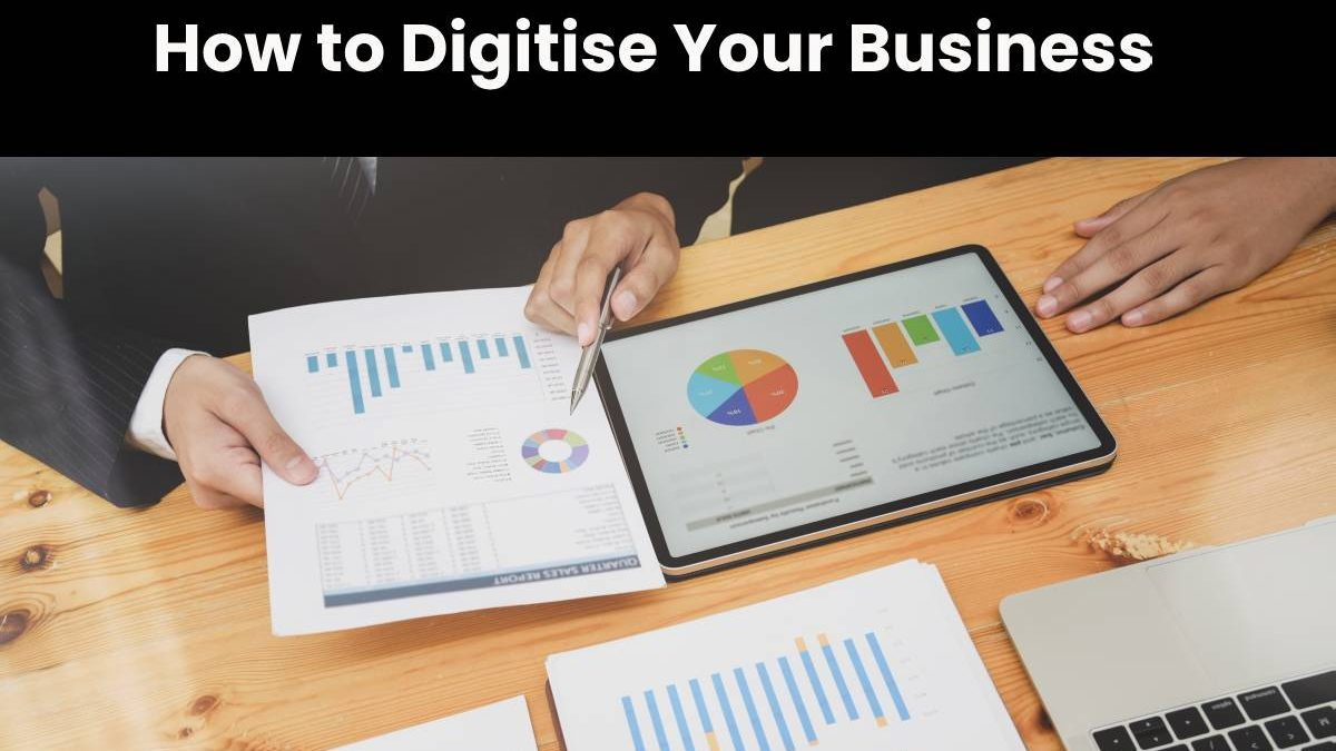 How to Digitise Your Business