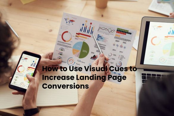 How to Use Visual Cues to Increase Landing Page Conversions
