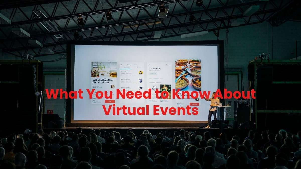 What You Need to Know About Virtual Events