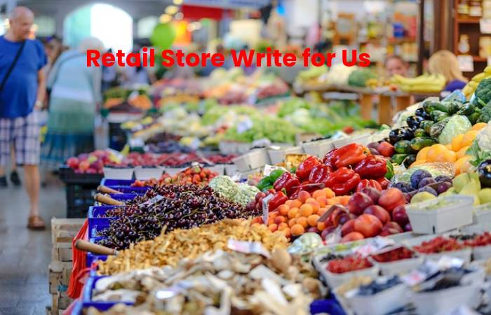 Retail Store Write for Us