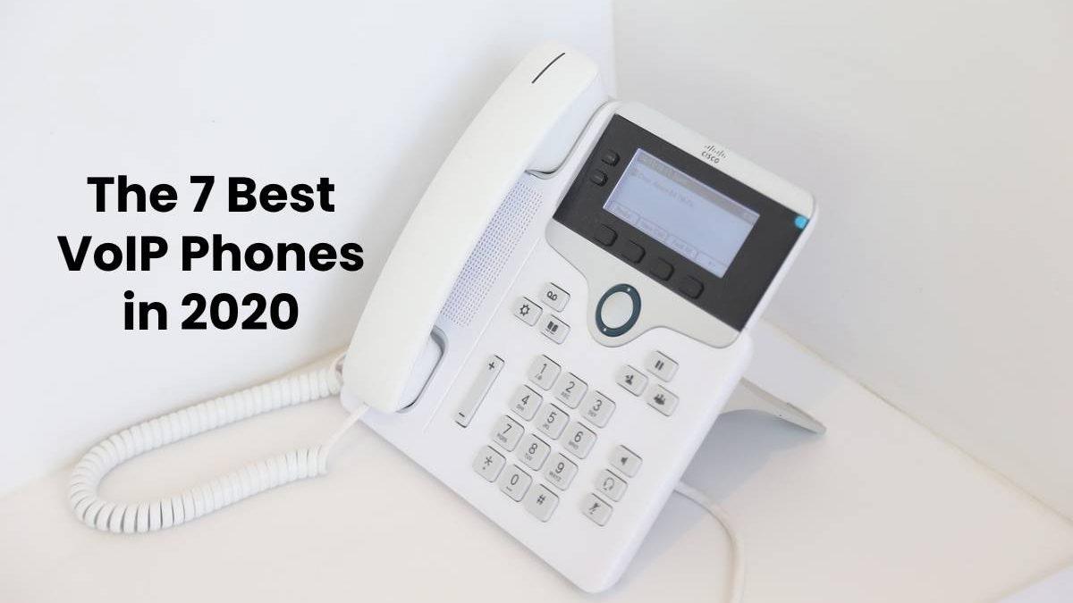 The 7 Best VoIP Phones in 2020