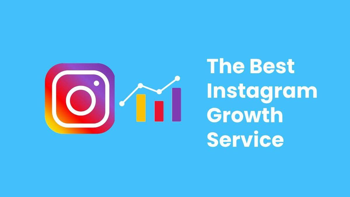 The Best Instagram Growth Service