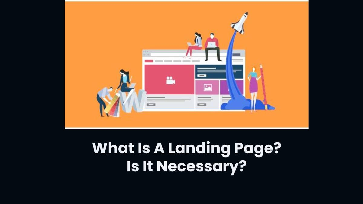 What is a Landing Page? Is it Necessary?
