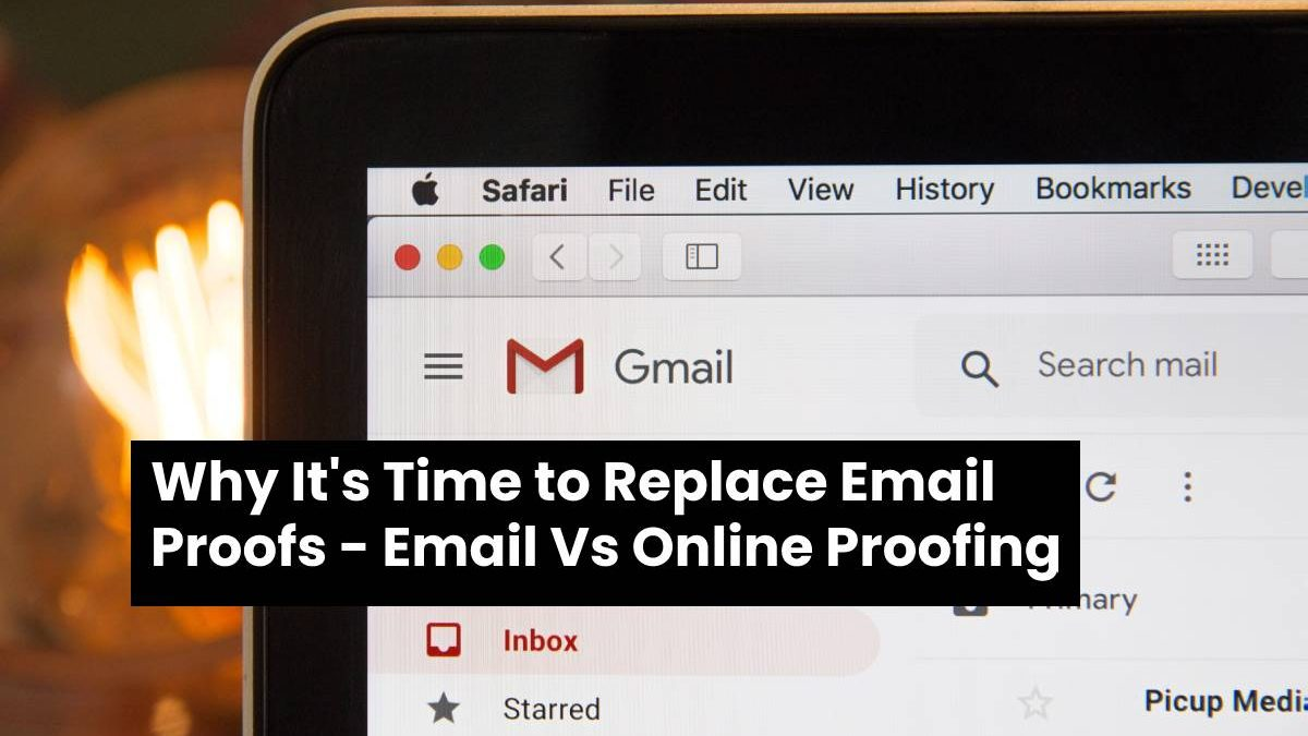 Why It's Time to Replace Email Proofs – Email Vs Online Proofing
