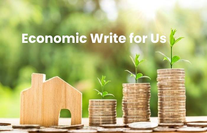 Economic Write for Us
