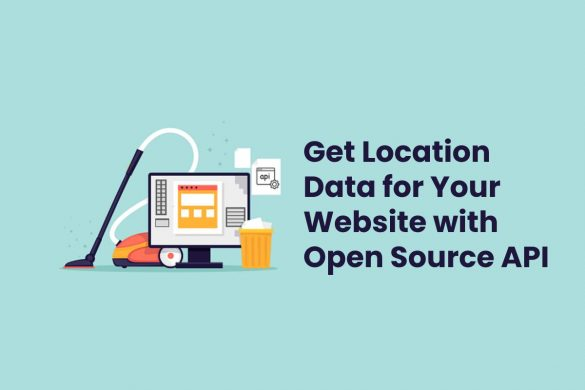 Get Location Data for Your Website with Open Source APIGet Location Data for Your Website with Open Source API