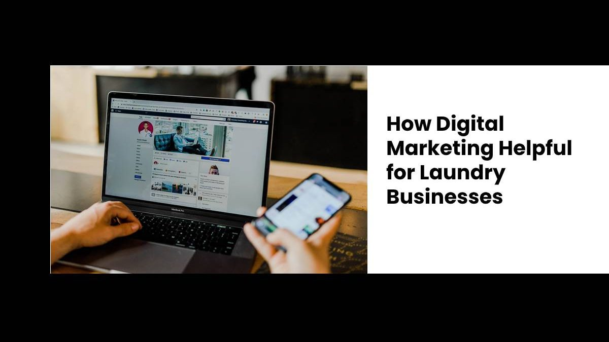 How Digital Marketing Helpful for Laundry Businesses