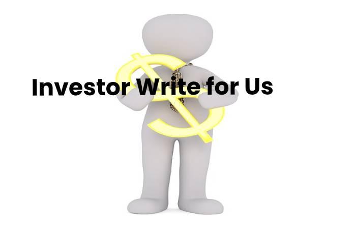 Investor Write for Us