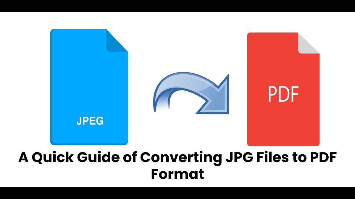 A Quick Guide of Converting JPG Files to PDF Format