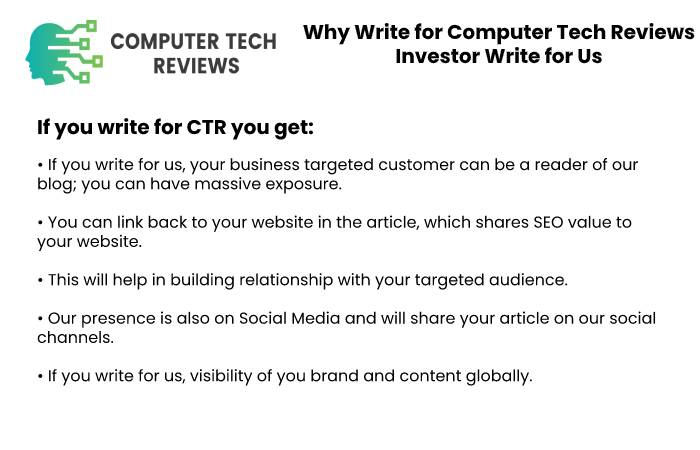Why Write for Computer Tech Reviews – Investor Write for Us