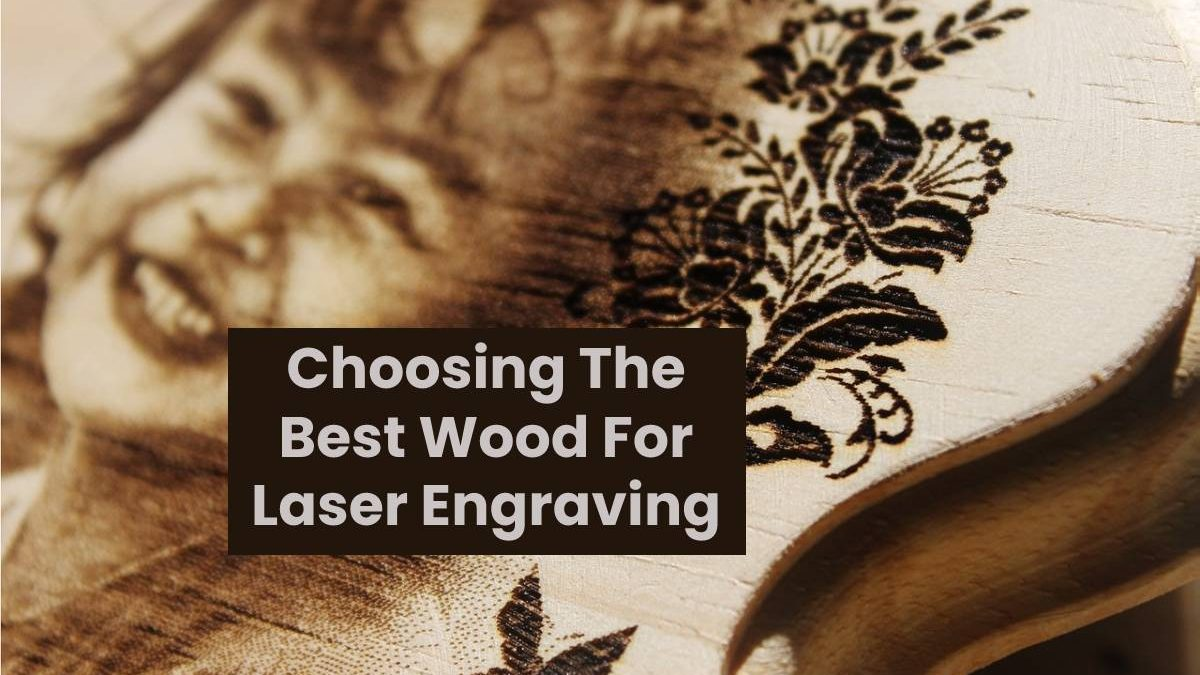Choosing The Best Wood For Laser Engraving