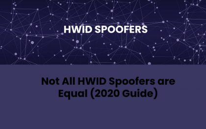 Not All HWID Spoofers are Equal (2020 Guide)