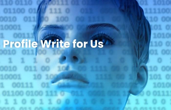 Profile Write for Us