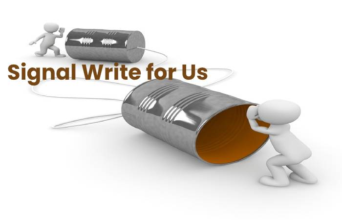 Signal Write for Us