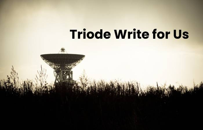 Triode Write for Us
