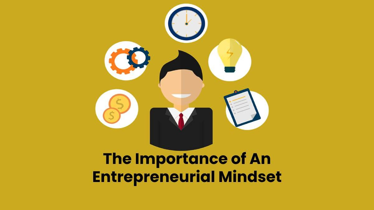 The Importance of An Entrepreneurial Mindset