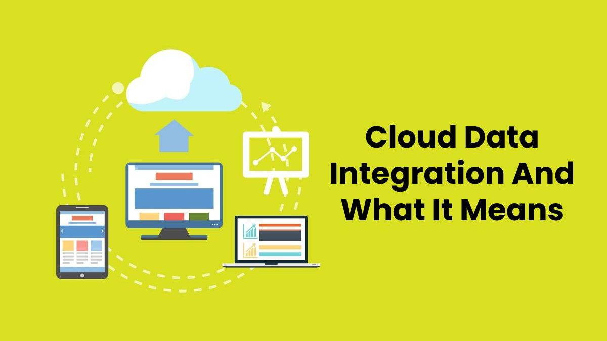 Cloud Data Integration And What It Means