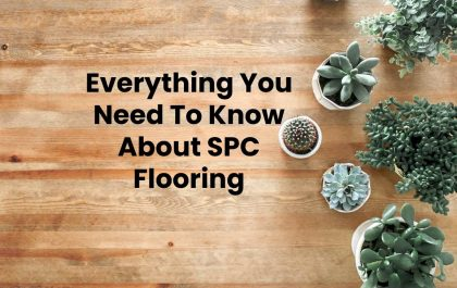 Everything You Need To Know About SPC Flooring