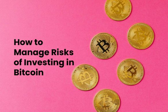 How to Manage Risks of Investing in Bitcoin