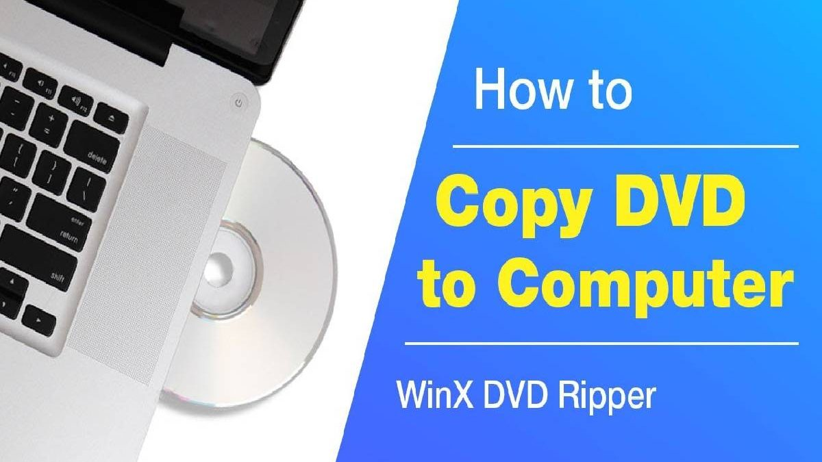 How to Copy DVD Movies to Computer? – 4 Easy Steps to Copy DVD Movies