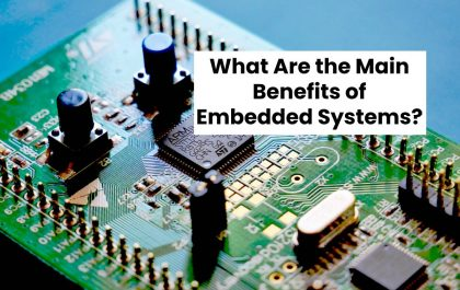 What Are the Main Benefits of Embedded Systems?