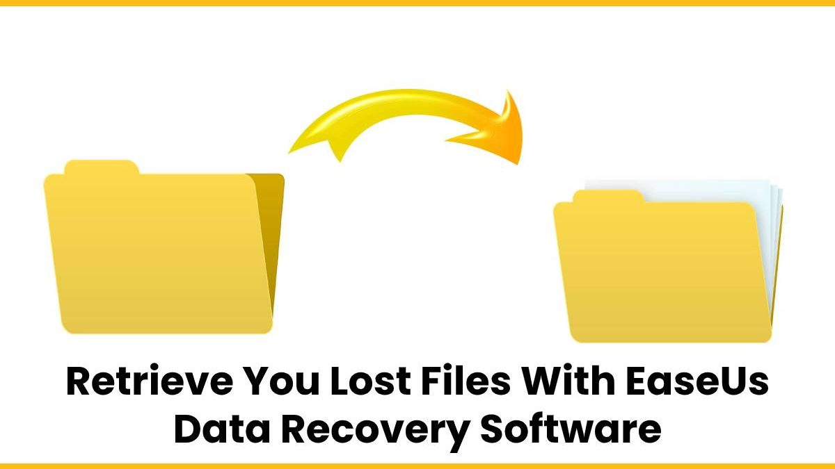 Retrieve You Lost Files With EaseUs Data Recovery Software