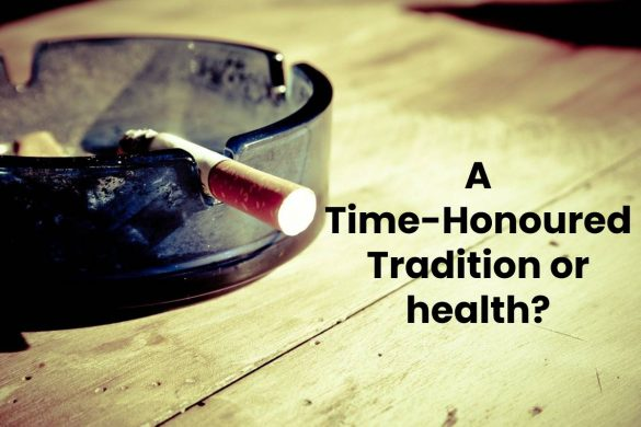 A Time-Honoured Tradition or health?