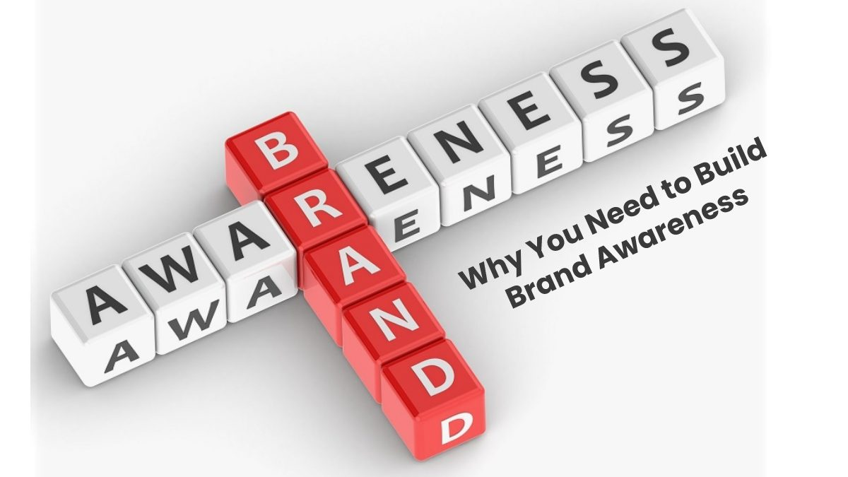 Why You Need to Build Brand Awareness
