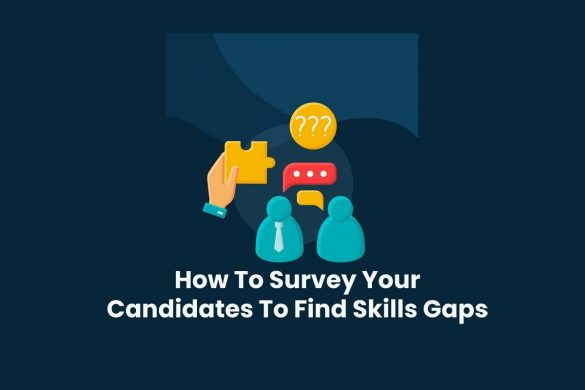 How To Survey Your Candidates To Find Skills Gaps