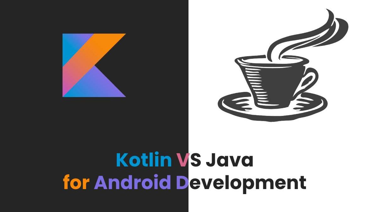 Kotlin VS Java for Android Development