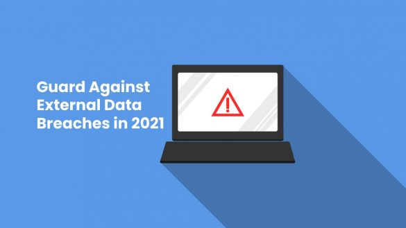 Guard Against External Data Breaches in 2021