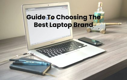 Guide To Choosing The Best Laptop Brand