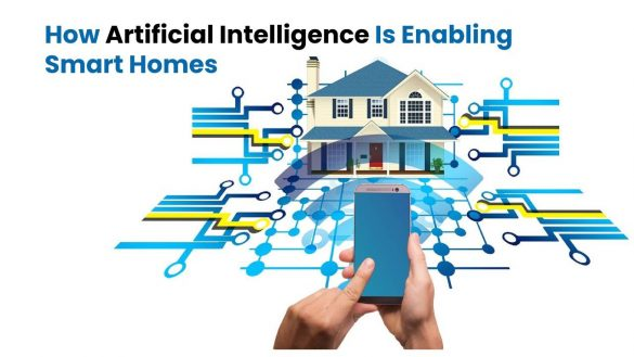 How Artificial Intelligence Is Enabling Smart Homes