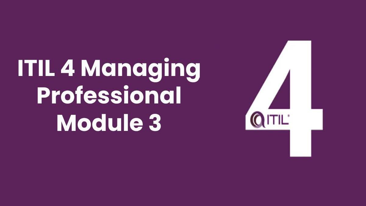 ITIL 4 Managing Professional Module 3