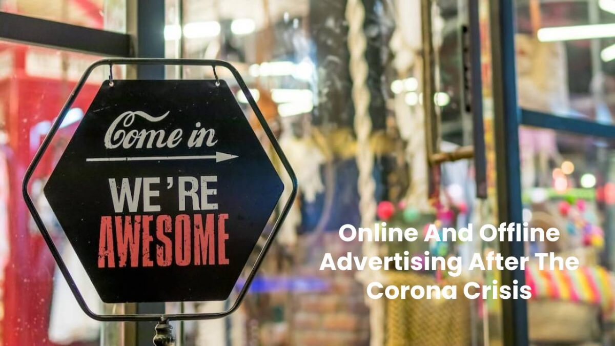 Online And Offline Advertising After The Corona Crisis