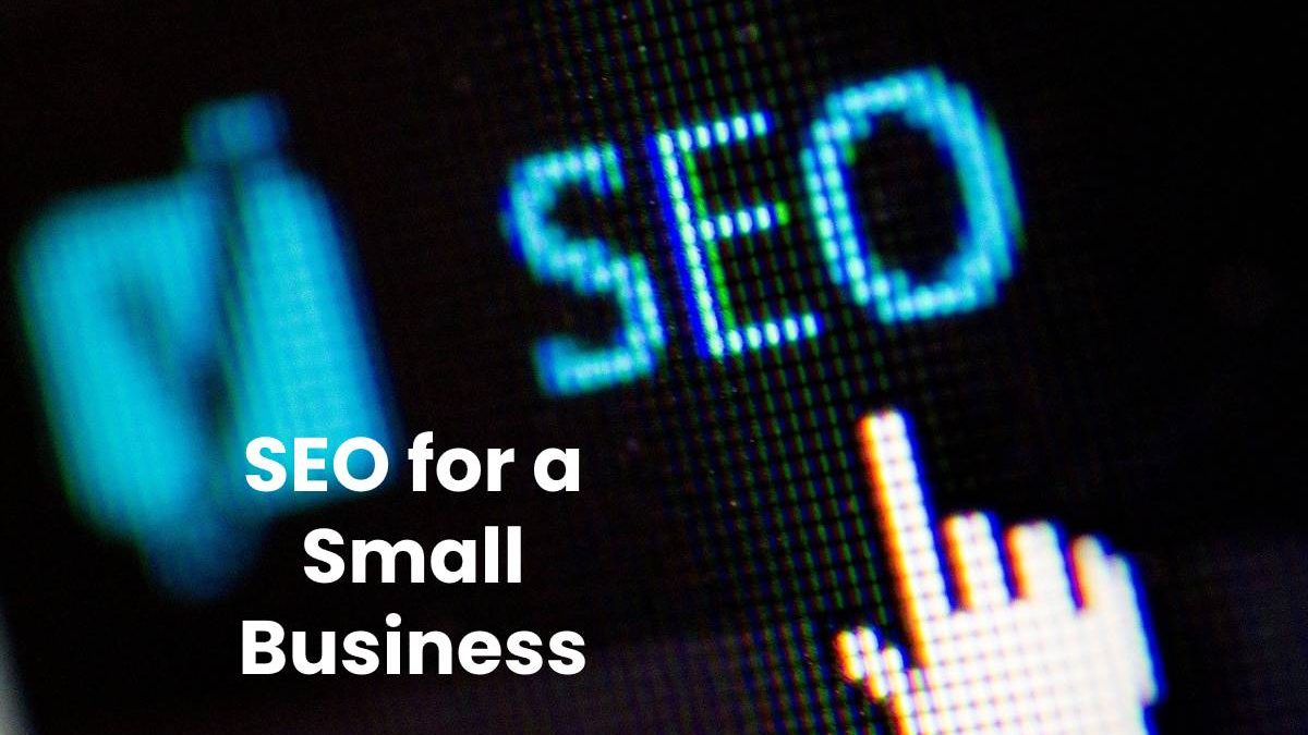 SEO for a Small Business
