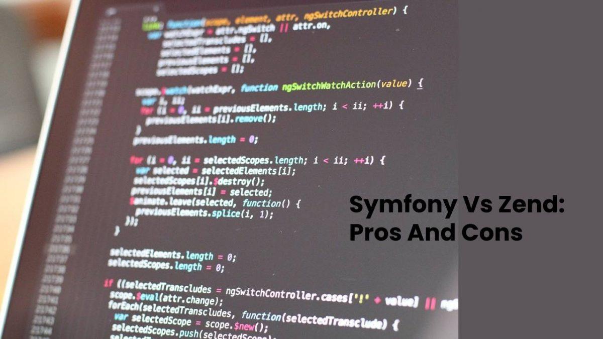 Symfony Vs Zend: Pros And Cons