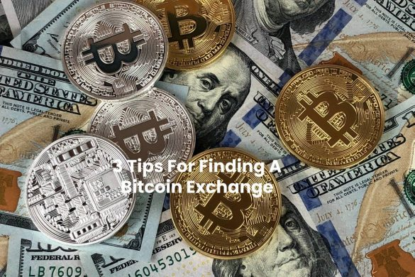 3 Tips For Finding A Bitcoin Exchange