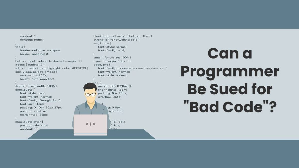 """Can a Programmer Be Sued for """"Bad Code""""?"""