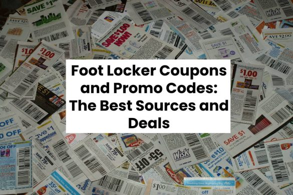 Foot Locker Coupons and Promo Codes: The Best Sources and Deals