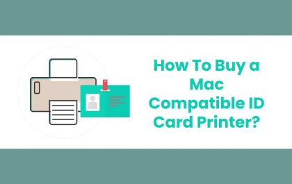 How To Buy a Mac Compatible ID Card Printer?