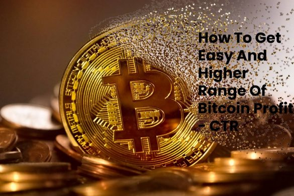 How To Get Easy And Higher Range Of Bitcoin Profit - CTR