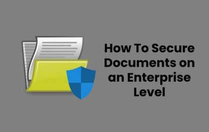 How To Secure Documents on an Enterprise Level