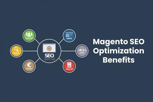 Magento SEO Optimization Benefits