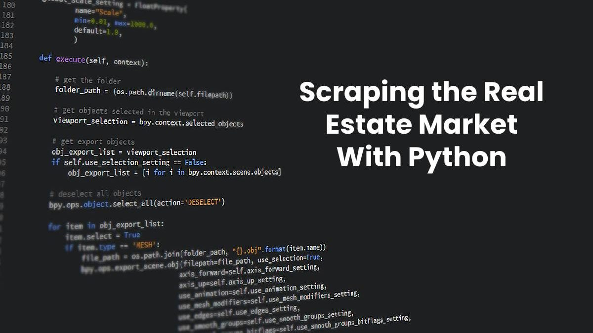 Scraping the Real Estate Market With Python