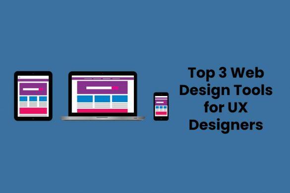 Top 3 Web Design Tools for UX Designers
