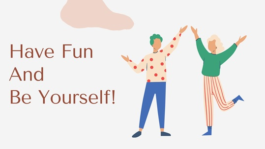 We don't have to be so severe anymore (it's okay to have fun and be yourself!)