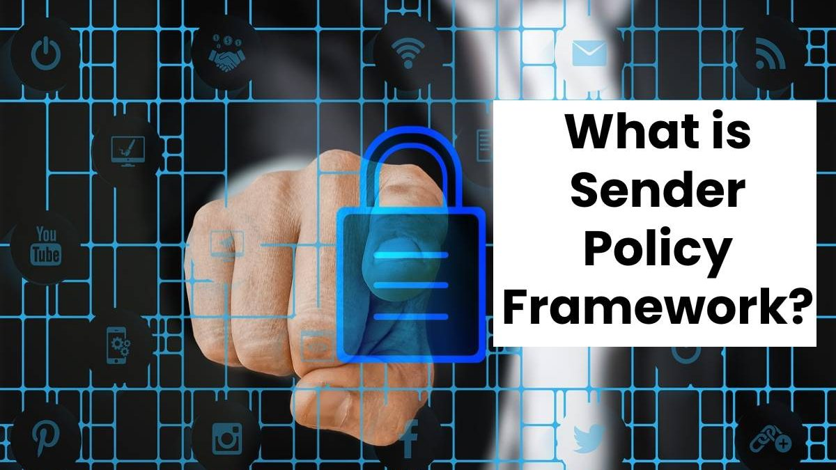 What is Sender Policy Framework?